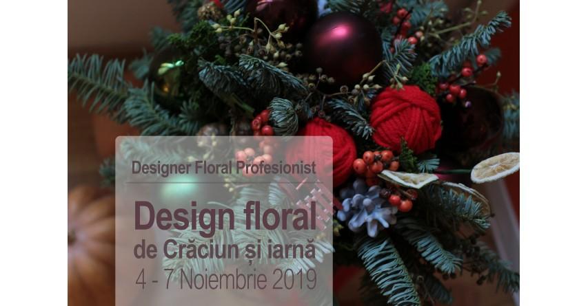 Modul II: Design Floral de Crăciun și iarnă 4 - 7 Noiembrie 2019