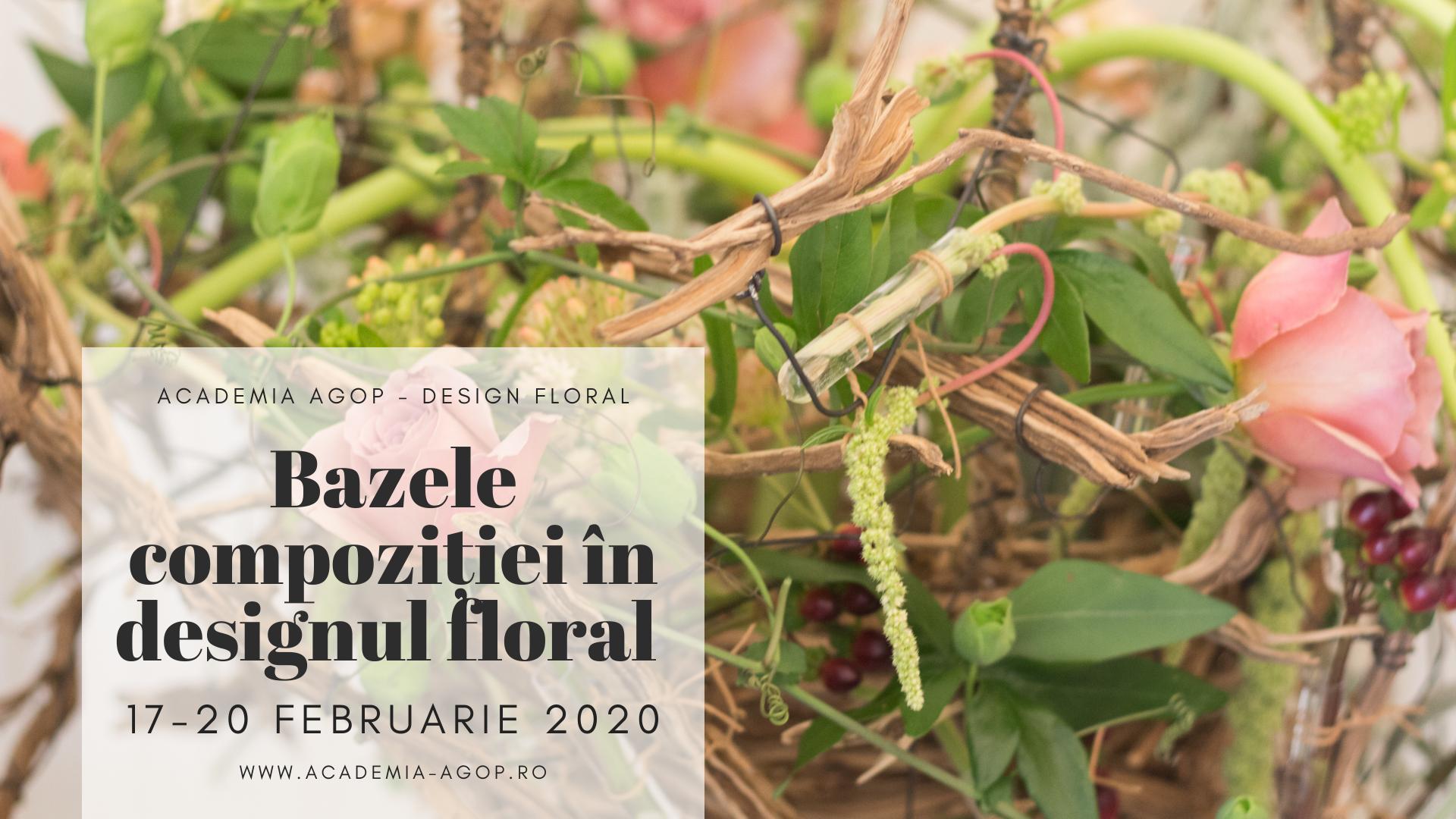 Modulul I: Bazele compoziției florale 17 - 20 Februarie 2020