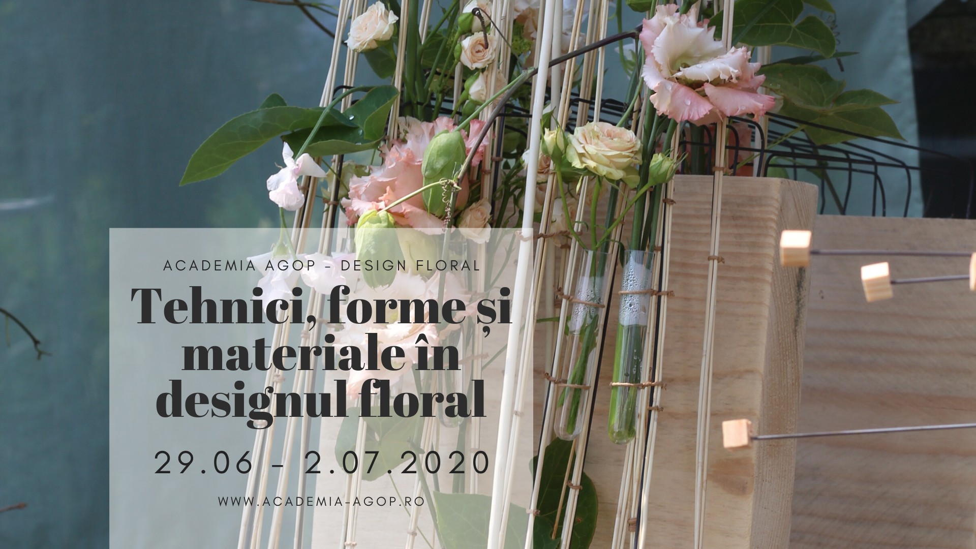 Modulul VI: Tehnici, forme și materiale în designul floral 29 Iunie - 2 Iulie 2020