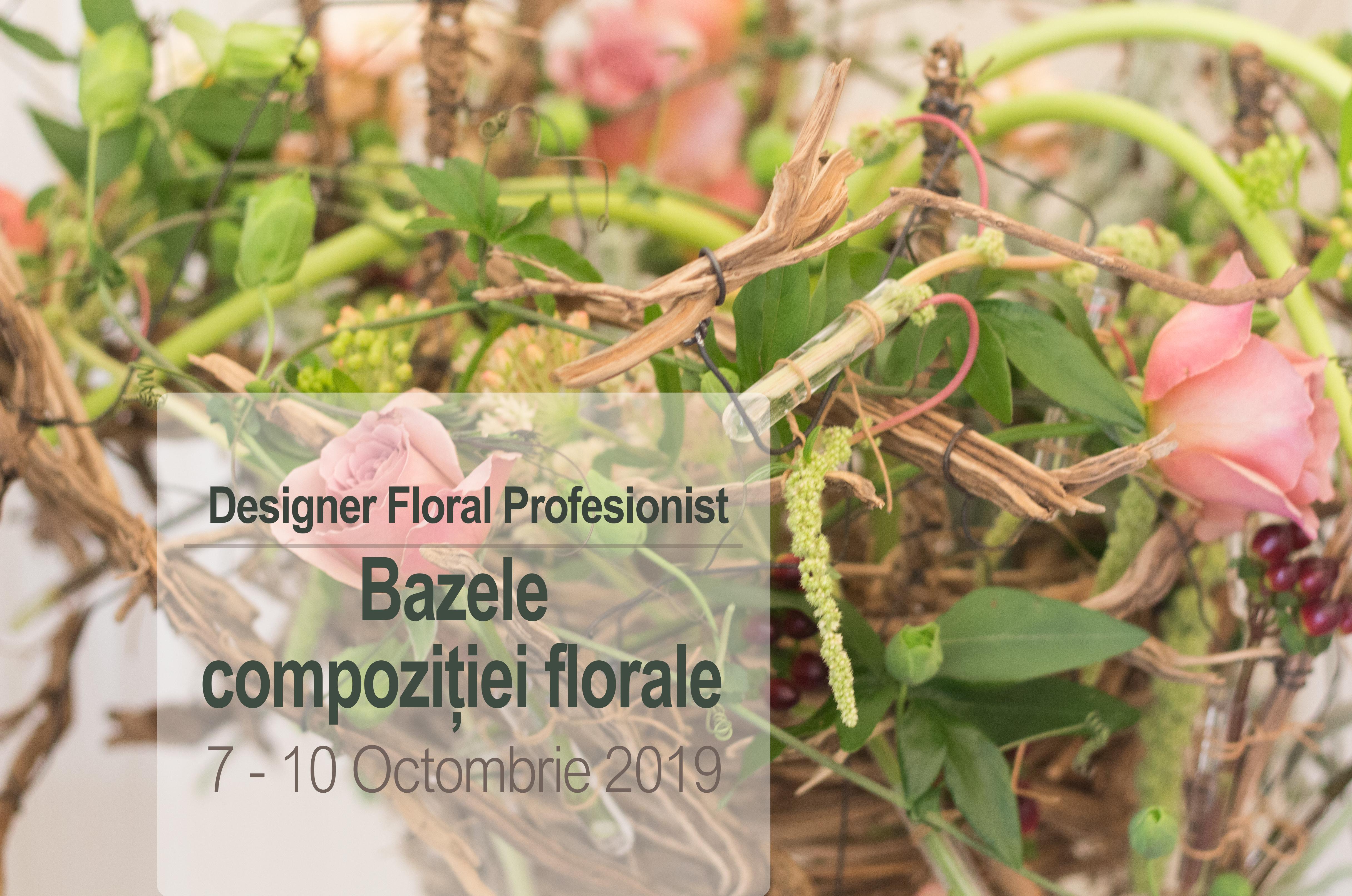 Modul I: Bazele compoziției florale 7 - 10 Octombrie 2019
